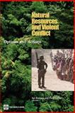 Natural Resources and Violent Conflict : Options and Actions, , 0821355031