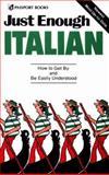 Just Enough Italian, Passport Books Staff and Ellis, D. L., 0844295035