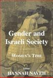 Gender and Israeli Society : Women's Time: New Studies from Israel, Hannah Naveh, 0853035032