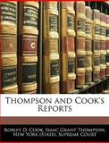 Thompson and Cook's Reports, Robley D. Cook, 1144305039