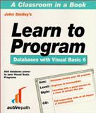 Learn to Program with Visual Basic 6 Databases, Smiley, John, 1902745035
