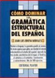 Como Dominar la Gramatica Estructural del Espanol, Morales, Juan Luis Onieva, 8435905039