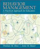 Behavior Management : A Practical Approach for Educators, Shea, Thomas M. and Bauer, Anne M., 0137085044