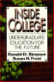 Inside College : Undergraduate Education for the Future, Simpson, Ronald D. and Frost, Susan H., 0306445042