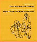 The Conspiracy of Feelings and the Little Theatre of the Green Goose, , 0415275040