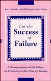 On the Success of Failure : A Reassessment of the Effects of Retention in the Primary Grades, Alexander, Karl L. and Entwisle, Doris R., 0521415047