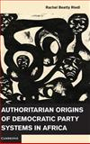 Authoritarian Origins of Democratic Party Systems in Africa, Riedl, Rachel Beatty, 1107045045
