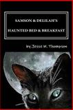 Samson and Delilah's Haunted Bed and Breakfast, Jesse Thompson, 1484175042