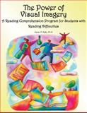 The Power of Visual Imagery : A Reading Comprehension Program for Students with Reading Difficulties, Kelly, Karen P., 1890455040