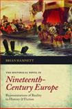 The Historical Novel in Nineteenth-Century Europe : Representations of Reality in History and Fiction, Hamnett, Brian, 0199695040