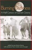 Burning Darkness : A Half Century of Spanish Cinema, Lema-Hincapie´, Andre´s, 0791475042