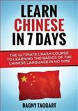 Chinese: Learn Chinese in 7 Days! - the Ultimate Crash Course to Learning the Basics of Mandarin Chinese in No Time, Dagny Taggart, 1500375047