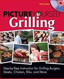 Picture Yourself Grilling, Riches, Derrick and Biber, David, 1598635042