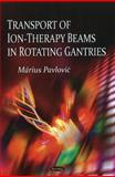 Transport of Ion-Therapy Beams in Rotating Gantries, Marius Pavlovic, 1608765040
