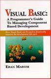 Visual Basic : A Programmer's Guide to Managing Component Based Development, Marom, Eron, 013591504X