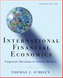International Financial Economics : Corporate Decisions in Global Markets, O'Brien, Thomas J., 0195175042