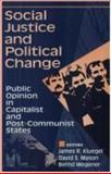 Social Justice and Political Change : Public Opinion in Capitalist and Post-Communist States, , 020230504X