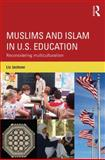 Muslims and Islam in U. S. Education : Reconsidering Multiculturalism, Jackson, Liz, 0415705045