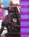World of Contemporary Jazz : Volume 7 of World Who's Who in Jazz, Cabaret, Music and Entertainment. : Biography of the legends, the Pioneers, the Divas, the Leading Singers and Musicians, De Lafayette, Maximillien, 0979975042