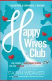 The Happy Wives Club, Fawn Weaver, 1400205042
