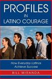 Profiles in Latino Courage, Bill Miranda, 1480195049