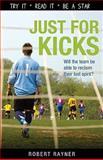 Just for Kicks, Robert Rayner, 1552775046