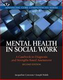 Mental Health in Social Work : A Casebook on Diagnosis and Strengths Based Assessment, Corcoran, Jacqueline and Walsh, Joseph M., 0205055044