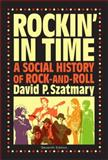 Rockin in Time : A Social History of Rock-and-Roll, Szatmary, David P., 0205675042
