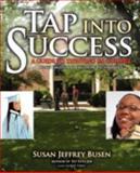 Tap into Success, Susan Jeffrey Busen, 1440105049