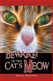 Beware! of the Cat's Meow, Daniel Desjardin, 1465335048