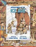 Adventures in the Ice Age, Linda Bailey, 1553375041