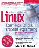 A Practical Guide to Linux Commands, Editors, and Shell Programming, Sobell, Mark G., 013308504X