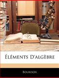 Éléments D'Algèbre, Bourdon, 1144185041
