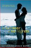 The Summer of No Regrets, Katherine Grace Bond, 1402265042