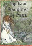 The Lost Daughter of Eas, J. L. Mulvihill, 1937035042