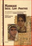 Marriage : Ideal - Law - Practice: Proceedings of a Conference Held in Memory of Henryk Kupiszewski in Warsaw on the 24th of April 2004, , 8391825043