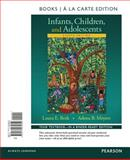 Infants, Children, and Adolescents, Books a la Carte Edition Plus Revel -- Access Card Package, 8/e, Berk, Laura E. and Meyers, Adena B., 0134205049