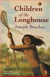 Children of the Longhouse, Joseph Bruchac, 0140385045