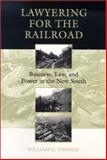 Lawyering for the Railroad 9780807125045