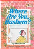 Where Are You Hashem, Yaffa Ganz, 089906504X