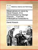 Observations on Vision by David Hosack, M D Communicated by George Pearson from the Philosophical Transactions, David Hosack, 1170125042
