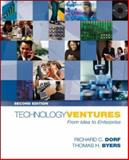 Technology Ventures : From Idea to Enterprise, Dorf, Richard C. and Byers, Thomas H., 0073365041