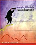 Managing Effectively Through Tough Times 9780137025046