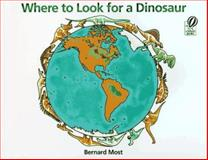Where to Look for a Dinosaur, Bernard Most, 0152015043