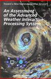 An Assessment of the Advanced Weather Interactive Processing System : Operational Test and Evaluation of the First System Build, National Research Council Staff and Engineering and Technical Systems Committee, 0309075041