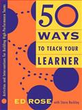 50 Ways to Teach Your Learner, Rose, Ed, 0787945048