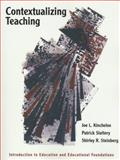 Contextualizing Teaching : Introduction to Education and Educational Foundations, Kincheloe, Joe L. and Slattery, Patrick, 0801315042