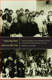 Expecting Pears from an Elm Tree : Franciscan Missions on the Chiriguano Frontier in the Heart of South America, 1830-1949, Langer, Erick D., 0822345048