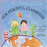 Our Peaceful Classroom, Wolf, Aline D., 0939195046