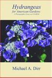 Hydrangeas for American Gardens, Michael A. Dirr, 0942375041